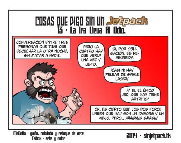 Cosas Que Digo Sin Un Jetpack 13 - La Ira Lleva Al Odio.